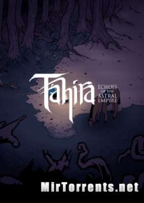 Tahira Echoes of the Astral Empire (2016) PC