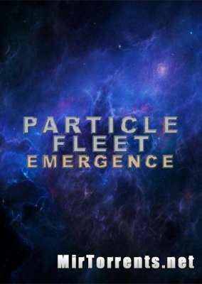 Particle Fleet Emergence (2016) PC