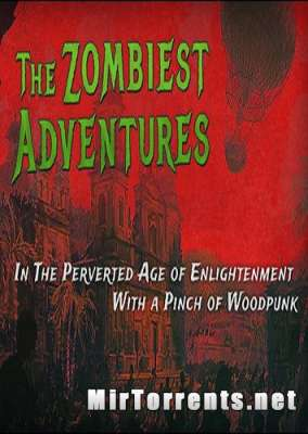 The Zombiest Adventures In The Perverted Age of Enlightenment With a Pinch of Woodpunk (2017) PC