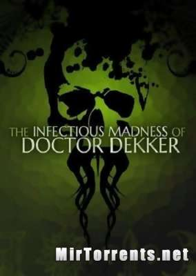 The Infectious Madness of Doctor Dekker (2017) PC